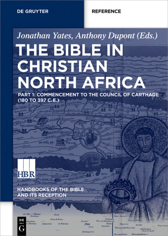 The Bible in Christian North Africa. Part I: Commencement to the 'Confessiones' of Augustine (ca 180 to 400 CE)